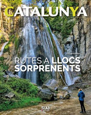 CATALUNYA 8. RUTES A LLOCS SORPRENDENTS