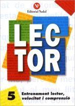 LECTOR Nº 5. ENTRENAMENT LECTOR, VELOCITAT I COMPRENSIO