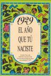 1929 EL AÑO QUE TU NACISTE