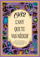 1982 L'ANY QUE TU VAS NÉIXER