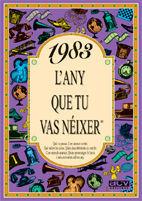 1983 L'ANY QUE TU VAS NÉIXER