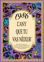 1986 L'ANY QUE TU VAS NÉIXER