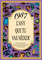 1987 L'ANY QUE TU VAS NÉIXER
