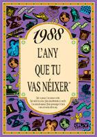 1988 L'ANY QUE TU VAS NÉIXER