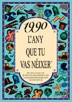 1990. L'ANY QUE TU VAS NEIXER