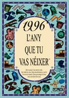 1996 L'ANY QUE TU VAS NÉIXER