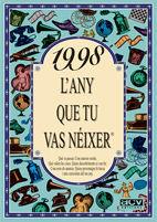 1998 L'ANY QUE TU VAS NÉIXER