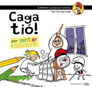 CAGA TIO. PER PINTAR I ESCRIURE