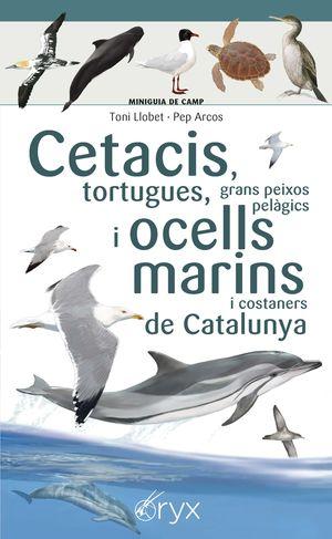 MINIGUIA DE CAMP. CETACIS, TORTUGUES, GRANS PEIXOS PELÀGICS I OCELLS MARINS DE CATALUNYA