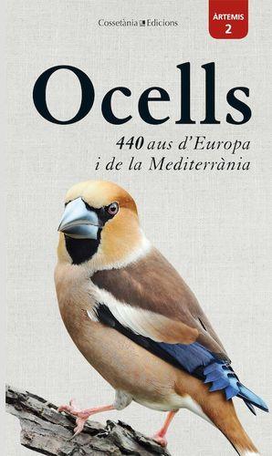 OCELLS. 440 AUS D'EUROPA I DE LA MEDITERRÀNIA