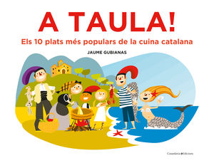 A TAULA! ELS 10 PLATS MÉS POPULARS DE LA CUINA CATALANA