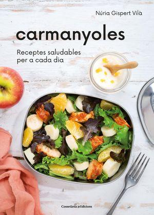 CARMANYOLES. RECEPTES SALUDABLES PER A CADA DIA