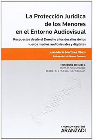 PROTECCIÓN JURÍDICA DE LOS MENORES EN EL ENTORNO AUDIOVISUAL
