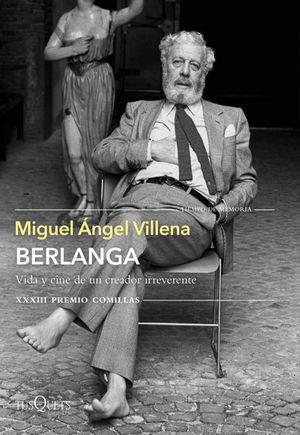 BERLANGA. VIDA Y CINE DE UN CREADOR IRREVERENTE - PREMIO COMILLAS 21