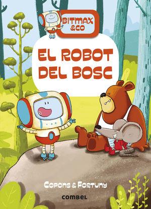 BITMAX & CO 1. EL ROBOT DEL BOSC