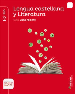 LENGUA CASTELLANA Y LITERATURA SERIE LIBRO ABIERTO 2 ESO SABER HACER