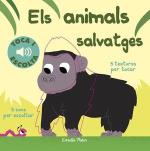 ELS ANIMALS SALVATGES. TOCA I ESCOLTA