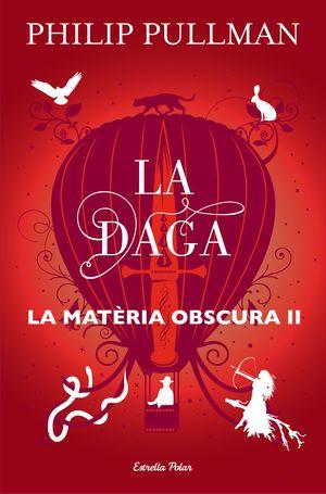 LA MATÈRIA OBSCURA II. LA DAGA