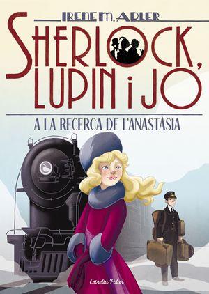 SHERLOCK, LUPIN I JO 14. A LA RECERCA DE L ANASTÀSIA