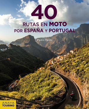 40 RUTAS EN MOTO POR ESPAÑA Y PORTUGAL