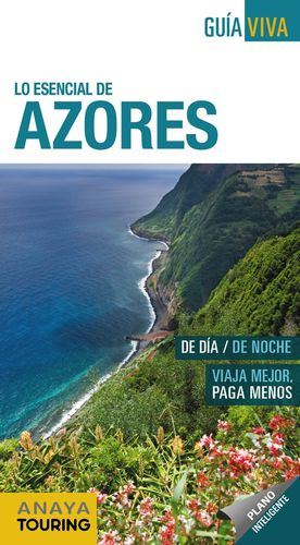 LO ESENCIAL DE AZORES - GUIA VIVA (2019)