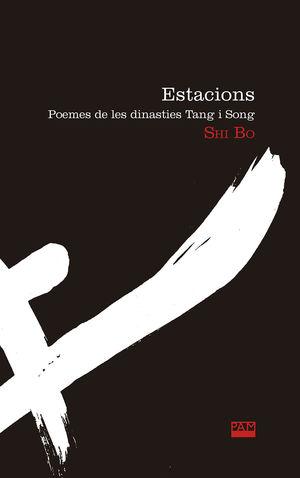 ESTACIONS. POEMES DE LES DINASTIES TANG I SONG