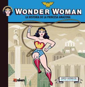 WONDER WOMAN. LA HISTORIA DE LA PRINCESA AMAZONA