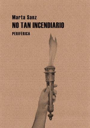 NO TAN INCENDIARIO