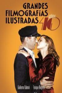 GRANDES FILMOGRAFIAS ILUSTRADAS AÑOS 40