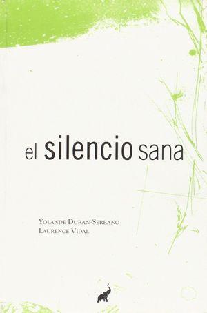 EL SILENCIO SANA