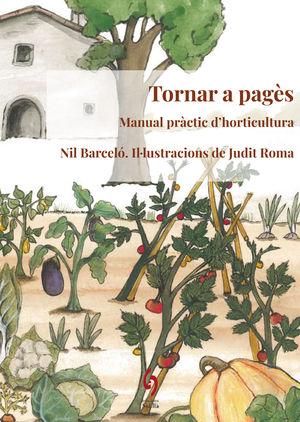 TORNAR A PAGÈS. MANUAL PRÀCTIC D'HORTICULTURA