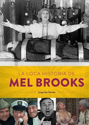 LOCA HISTORIA DE MEL BROOKS, LA