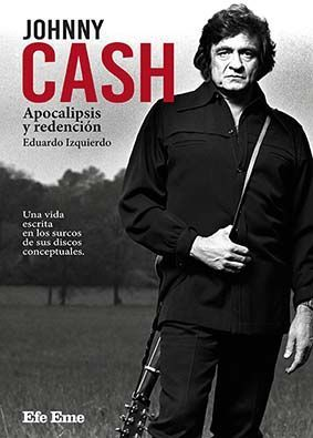 JOHNNY CASH. APOCALIPSIS Y REDENCIÓN