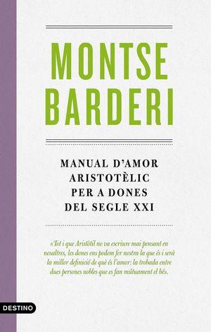 MANUAL D'AMOR ARISTOTÈLIC PER A DONES DEL SEGLE XX