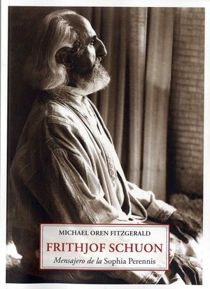 FRITHJOF SCHUON. MENSAJERO DE LA SOPHIA PERENNIS