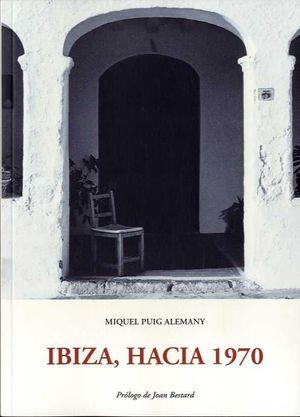 IBIZA, HACIA 1970