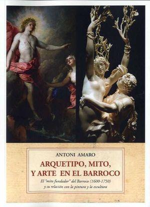 ARQUETIPO, MITO, Y ARTE EN EL BARROCO