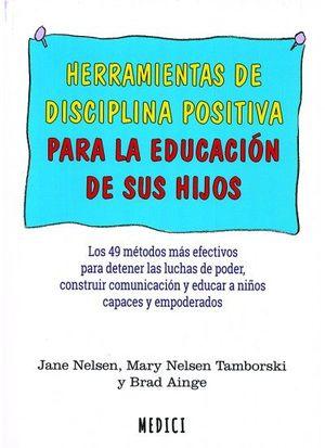 HERRAMIENTAS DE DISCIPLINA POSITIVA PARA EDUCACION HIJOS