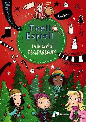 TXELL ESPIELL 4. TXELL ESPIELL I ELS AVETS DESAPAREGUTS