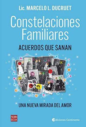 CONSTELACIONES FAMILIARES. ACUERDOS QUE SANAN. UNA NUEVA MIRADA DEL AMOR