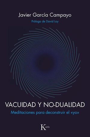 VACUIDAD Y NO-DUALIDAD. MEDITACIONES PARA DECONSTRUIR EL