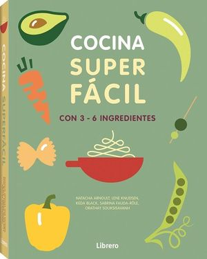 COCINA SUPERFÁCIL CON 3-6 INGREDIENTES