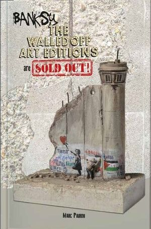 BANKSY - THE WALLED OFF ART EDITIONS ARE SOLD OUT